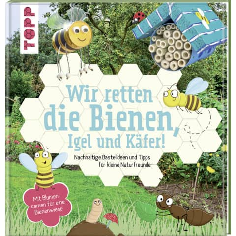 Wir retten die Bienen, Igel und Käfer! Nachhaltige Baste...