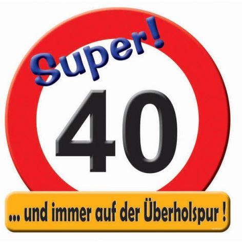 Schild Verkehrschild Zahl 40 mit Text ..und immer auf de...